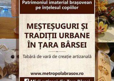 """Finalizarea proiectului cultural """"Meșteșuguri și tradiții urbane în Țara Bârsei"""""""