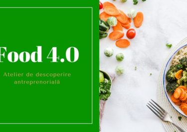 Food 4.0 | Descoperire Antreprenoriala